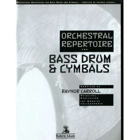 Orchestral Repertoire for Bass Drum and Cymbals by Raynor Carroll