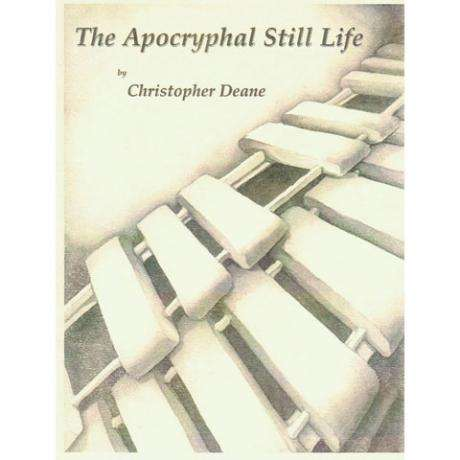 The Apocryphal Still Life by Christopher Deane