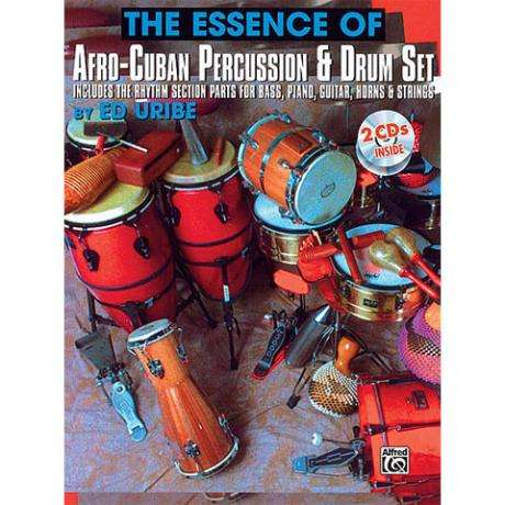 The Essence of Afro-Cuban Percussion & Drum Set by Ed Uribe