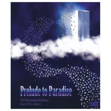 Albany Prelude to Paradise by the TCU Percussion Orchestra (CD)