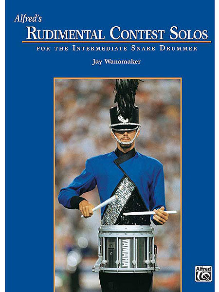 Rudimental Contest Solos for the Intermediate Snare Drummer by Jay Wanamaker