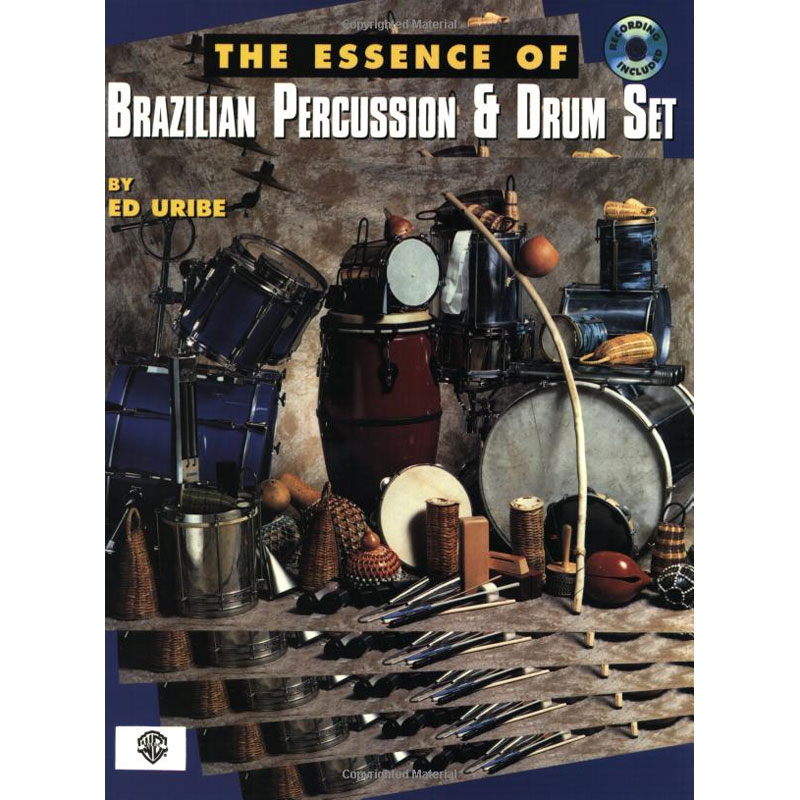 The Essence of Brazilian Percussion & Drum Set by Ed Uribe