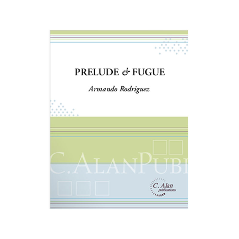 Prelude & Fugue by Armando Rodriguez