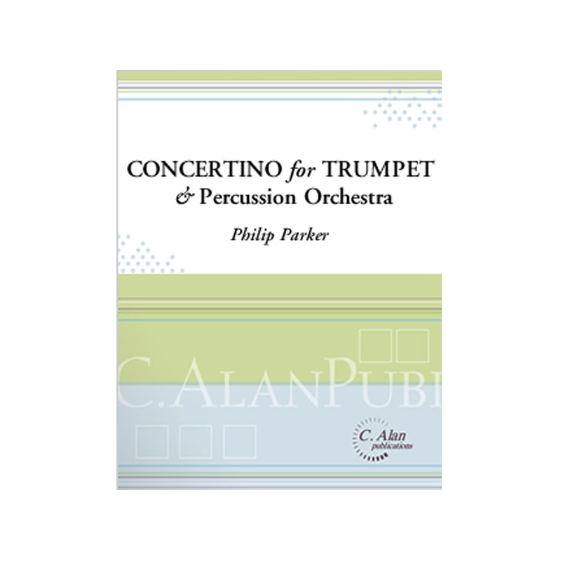 Concertino for Bb Trumpet & Percussion Orchestra by Philip Parker