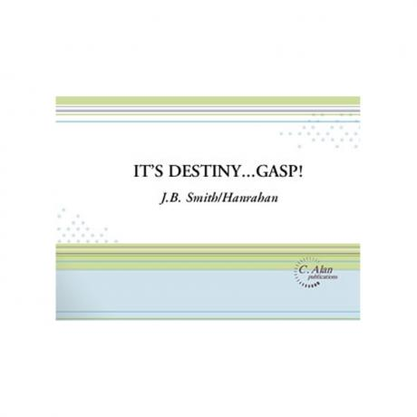 It's Destiny...Gasp! by J.B. Smith and M.B. Hanrahan