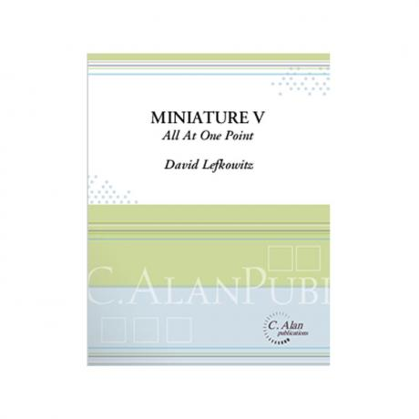 Miniature V: All At One Point (Version 1) by David Lefkowitz
