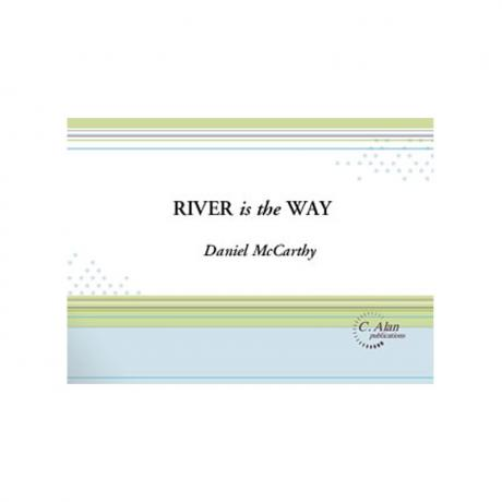 River is the Way by Daniel McCarthy