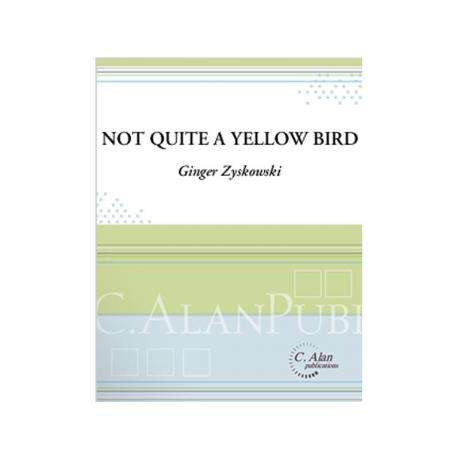 Not Quite a Yellow Bird by Ginger Zyskowski