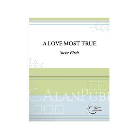 A Love Most True by Steve Fitch