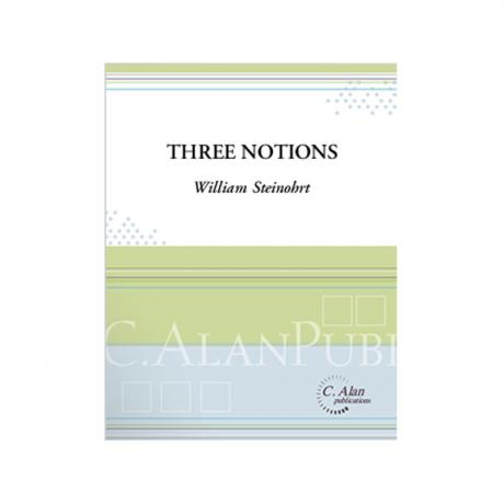 Three Notions by William Steinohrt