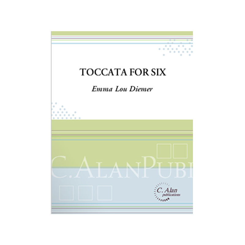 Toccata for Six by Emma Lou Diemer