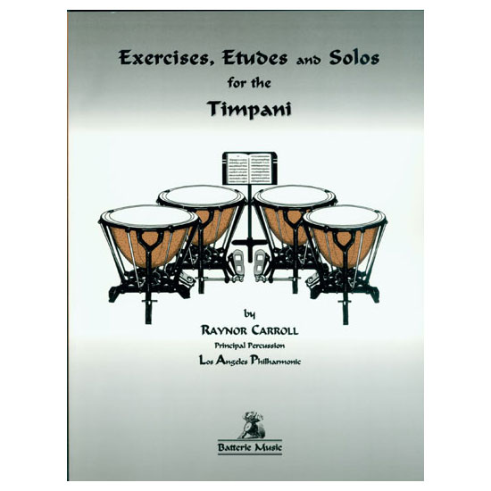 Exercises, Etudes, and Solos for Timpani by Raynor Carroll
