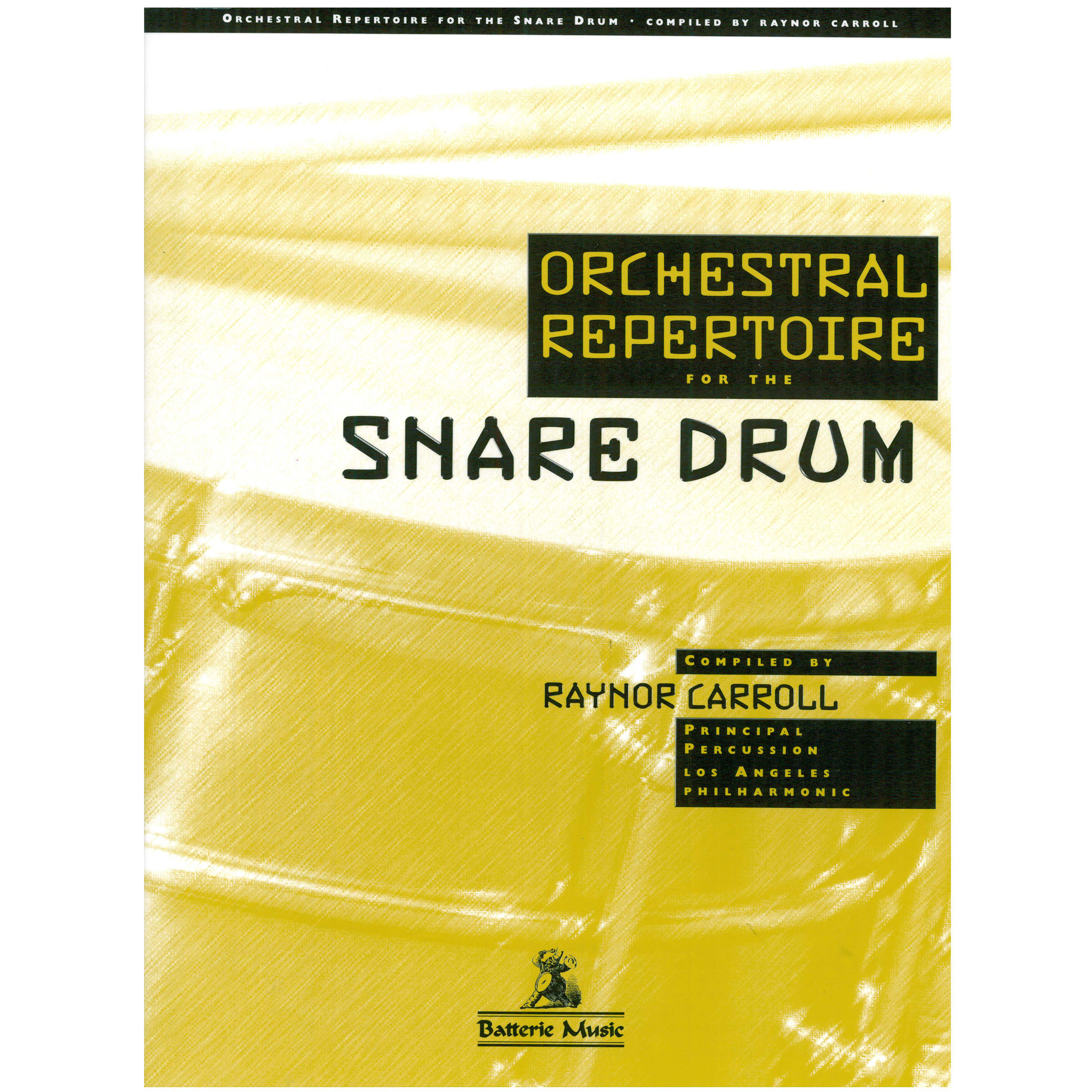 Orchestral Repertoire for the Snare Drum by Raynor Carroll