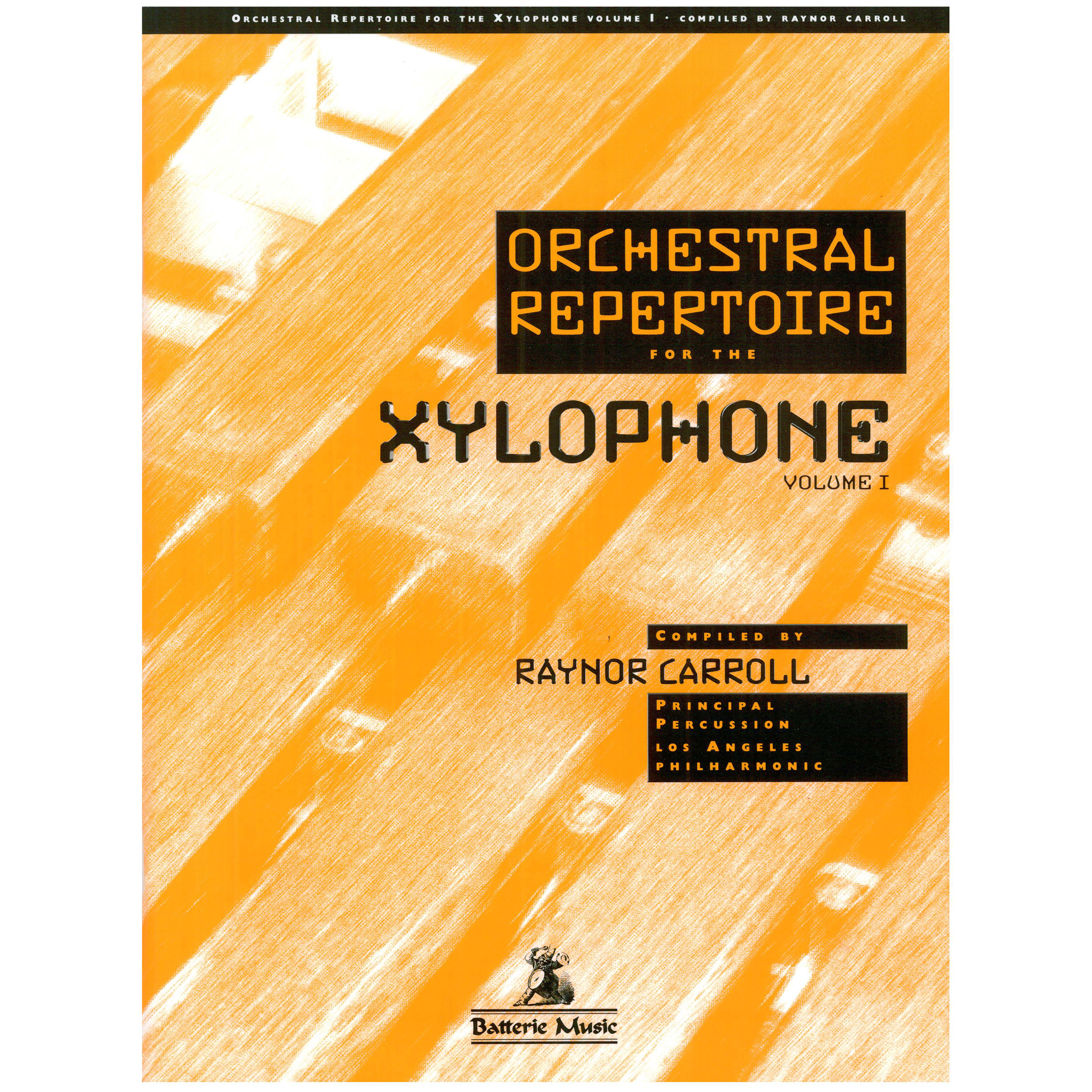 Orchestral Repertoire for the Xylophone - Vol. 1 by Raynor Carroll