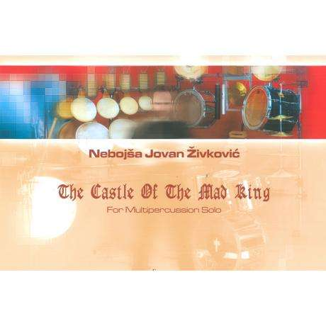 The Castle Of The Mad King by Nebojsa Jovan Zivkovic