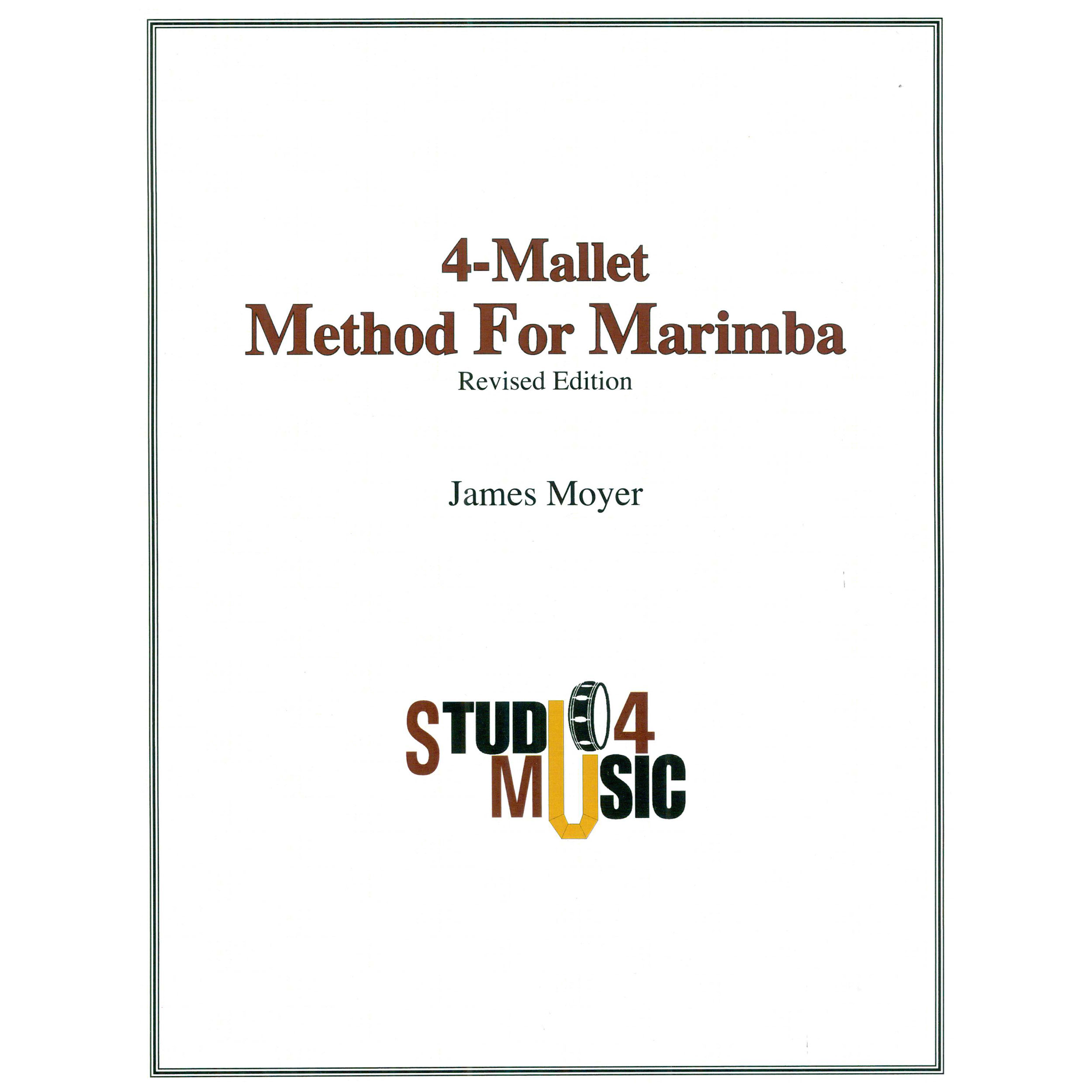 4-Mallet Method for Marimba by James Moyer