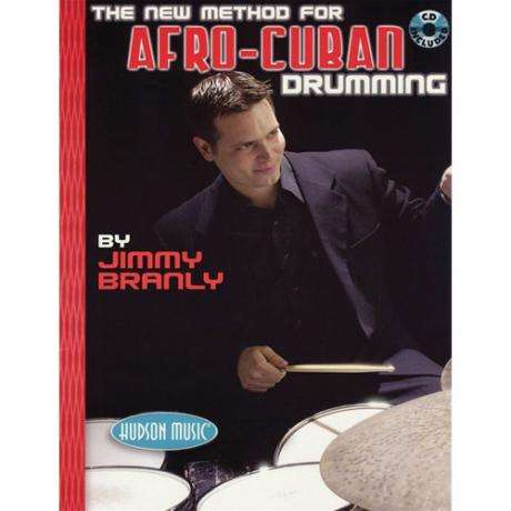 The New Method for Afro-Cuban Drumming by Jimmy Branly
