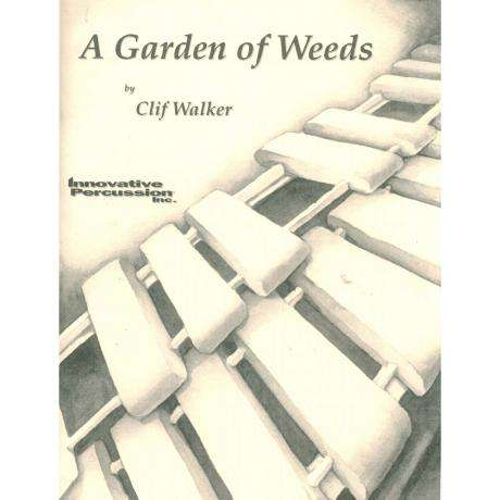 A Garden of Weeds by Clif Walker