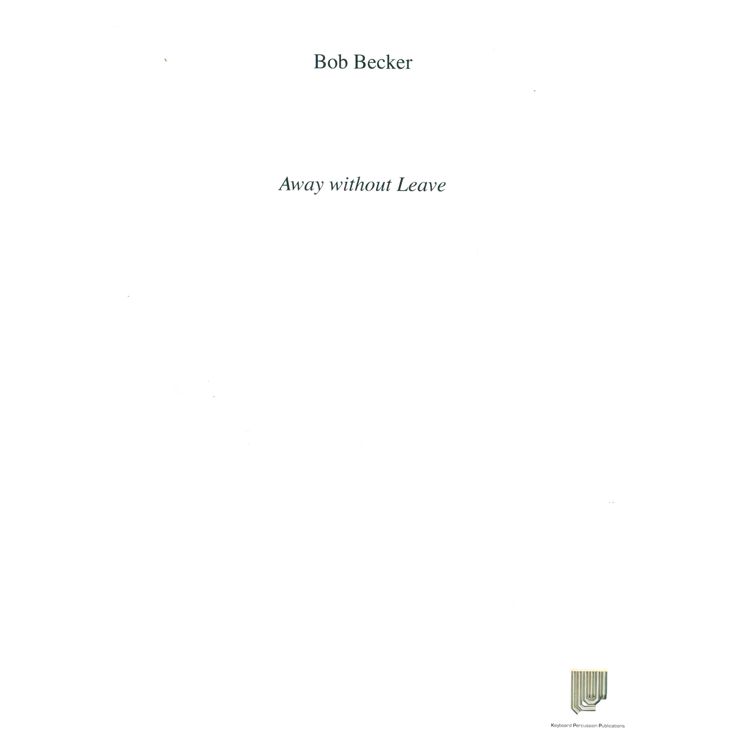 Away Without Leave by Bob Becker