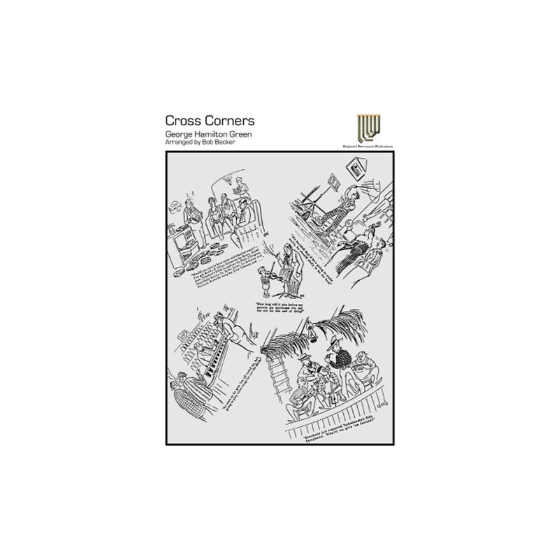 Cross Corners by George Hamilton Green arr. Bob Becker