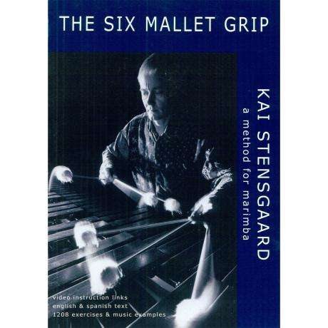 The Six Mallet Grip by Kai Stensgaard