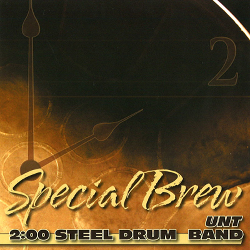 Special Brew Special Brew UNT 2:00 Steel Band CD