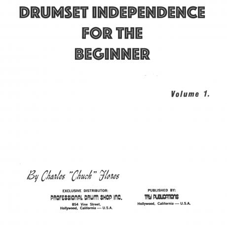 Drumset Independence For The Beginner Vol. 1 by Chuck Flores