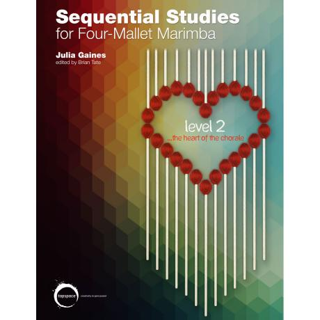 Sequential Studies for Four-Mallet Marimba by Julia Gaines - Level 2