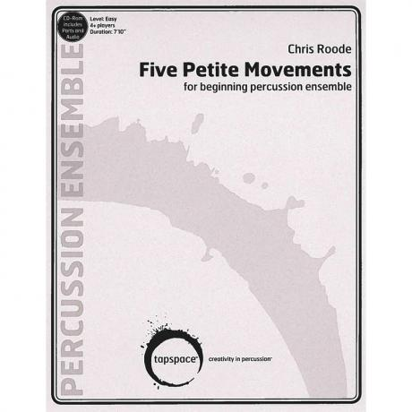 Five Petite Movements by Chris Roode
